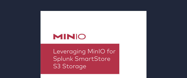 Leveraging MinIO for Splunk SmartStore S3 Storage